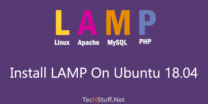 How To Install LAMP Stack on Ubuntu 18.04
