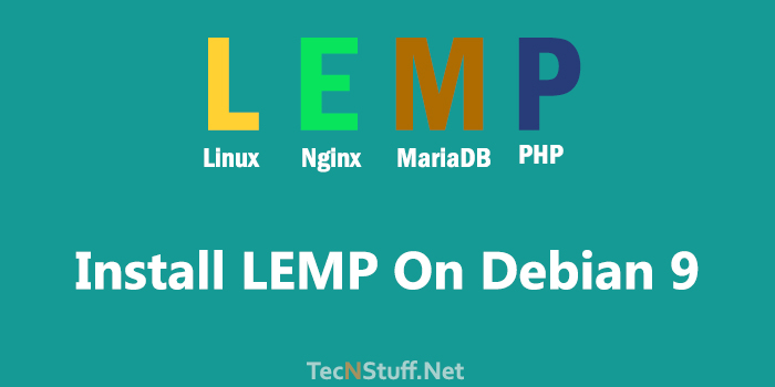 How To Install LEMP Stack on Debian 9