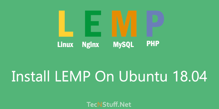 How To Install LEMP Stack on Ubuntu 18.04