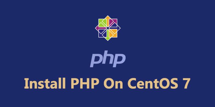 How to Install PHP 7 on CentOS