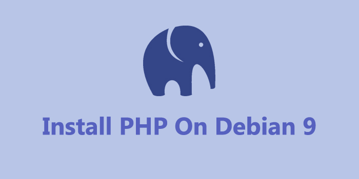 How To Install PHP on Debian 9
