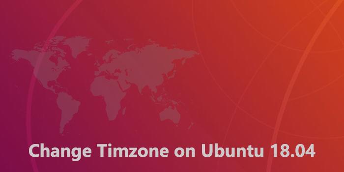 How to Change Timezon on Ubuntu 18.04