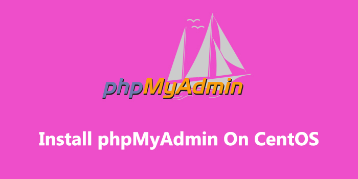 How to Install phpMyAdmin with Apache on CentOS 7