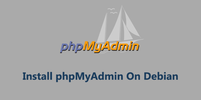 How to Install and Secure phpMyAdmin with Apache on Debian 9