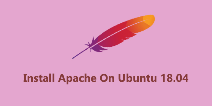 How To Install Apache on Ubuntu 18.04