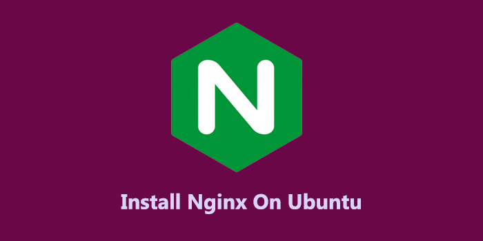 How to Install Nginx On Ubuntu 18.04