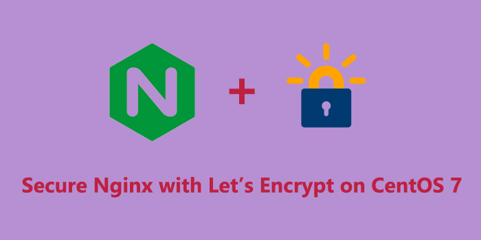 Secure Nginx with Let's Encrypt on CentOS 7