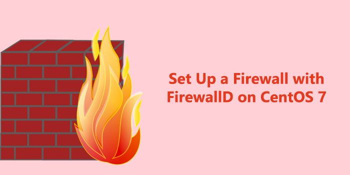 How to Setup FirewallD on CentOS 7