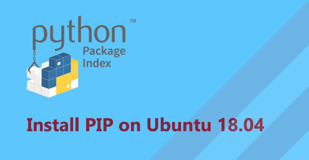 How to Install Pip on Ubuntu 18.04