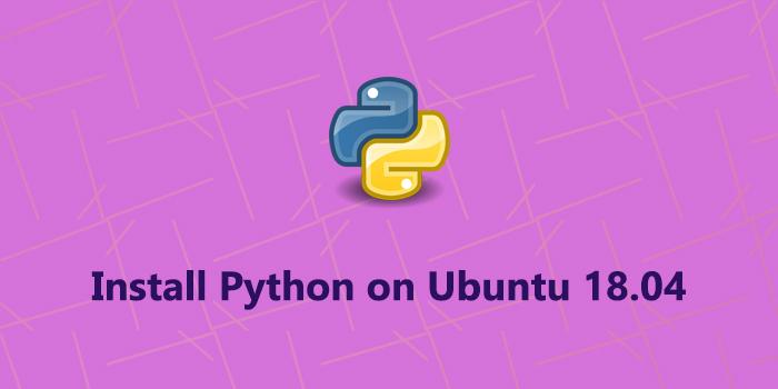 How to Install Python on Ubuntu 18.04