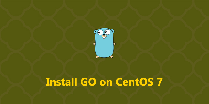 How to Install Go on CentOS 7
