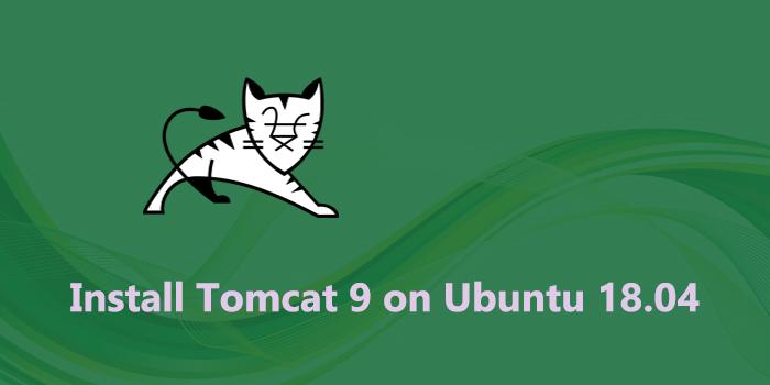 How to Install Tomcat 9 on Ubuntu 18.04