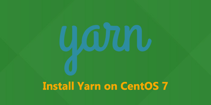 How to Install Yarn on CentOS 7
