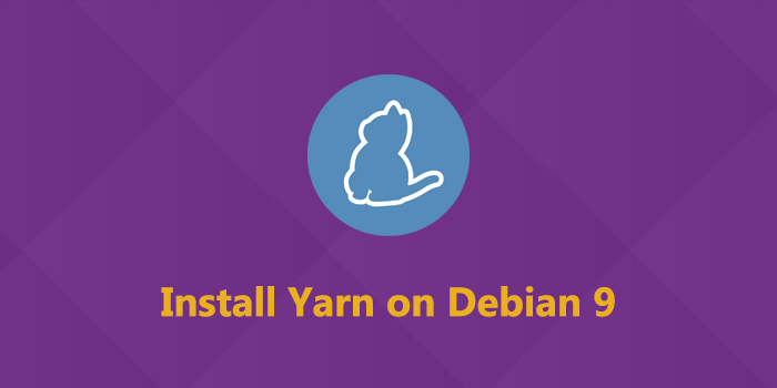 How to Install Yarn on Debian 9