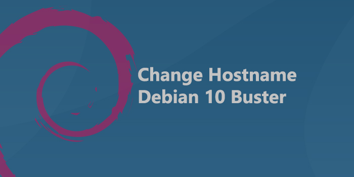How to Change Hostname on Debian 10