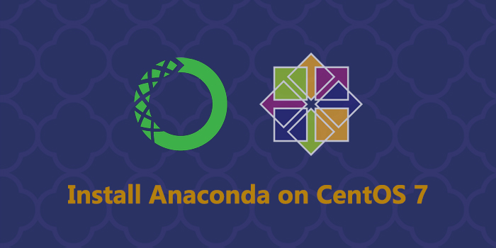 How to Install Anaconda on CentOS 7