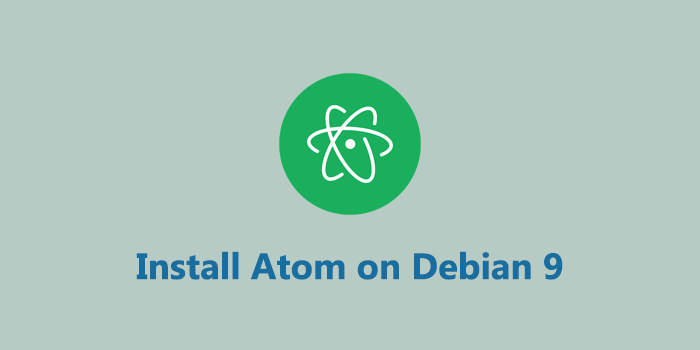 How to Install Atom Text Editor on Debian 9