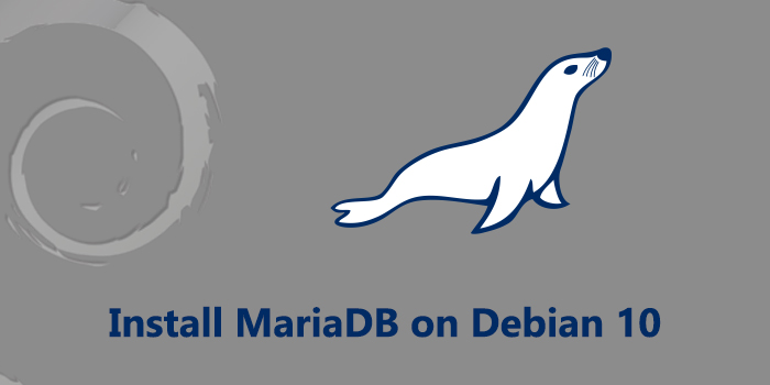 How to Install MariaDB on Debian 10