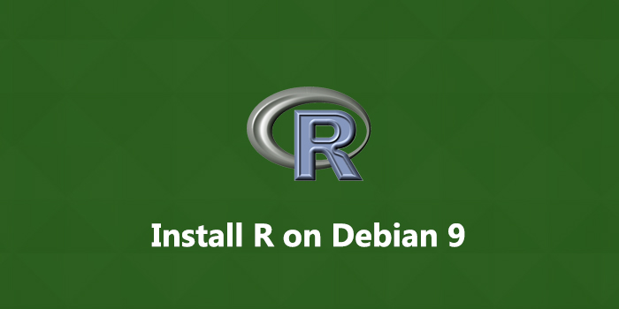 How to Install R on Debian 9