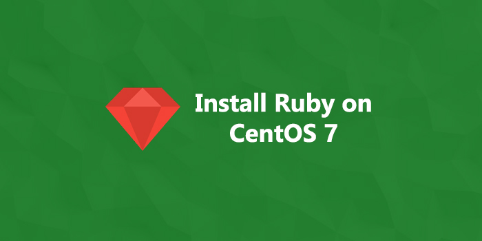 How To Install Ruby on CentOS 7