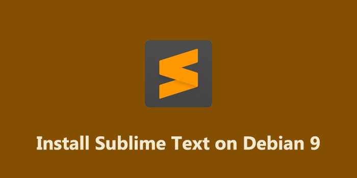 How to Install Sublime Text 3 on Debian 9