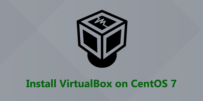 How to Install VirtualBox on CentOS 7
