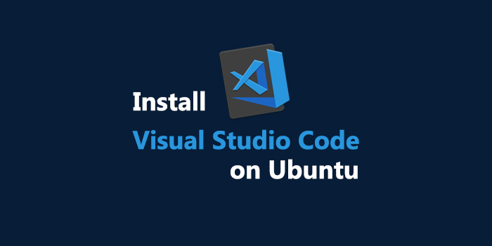 How to Install Visual Studio Code on Ubuntu 18.04