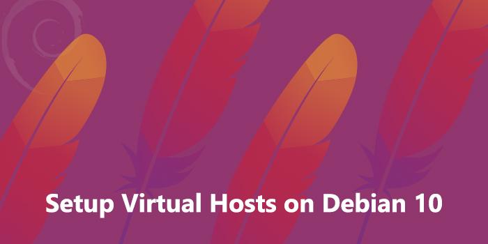 Setup Apache Virtual Hosts on Debian 10
