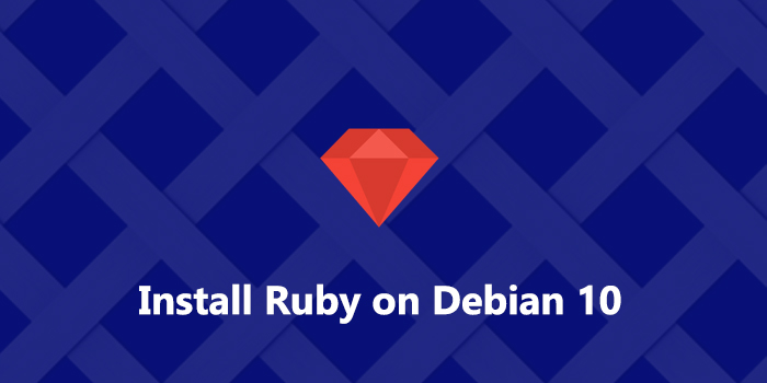 How to Install Ruby on Debian 10 Buster