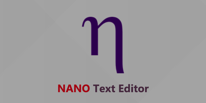 How to Install and Use Nano Text Editor in Linux