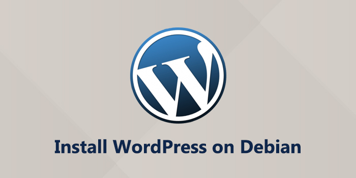 How to Install WordPress with Apache on Debian