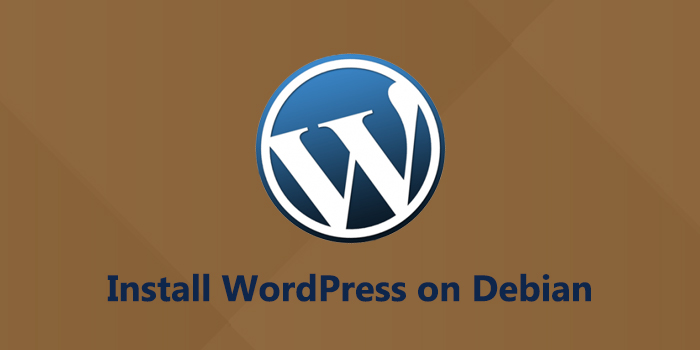 How to Install WordPress with Nginx on Debian