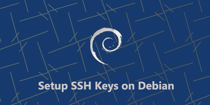 How to Setup SSH Keys on Debian 10