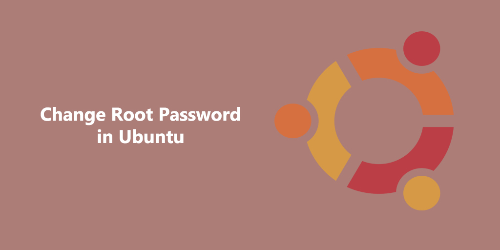 How to Change Root Password in Ubuntu Linux