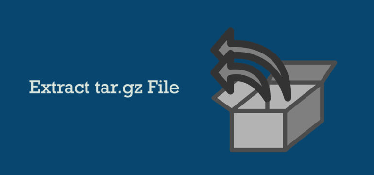 How to Extract (Unzip) Tar Gz File
