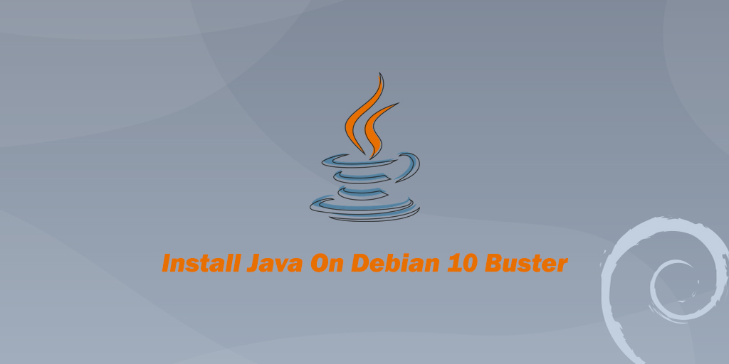 How to Install Java on Debian 10 (Buster)