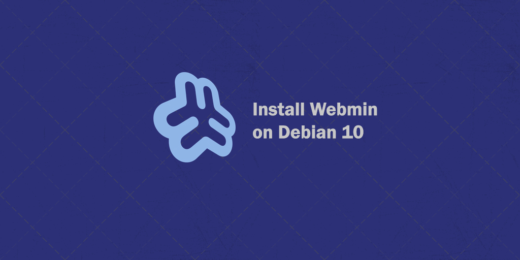 How to Install Webmin on Debian 10 Linux
