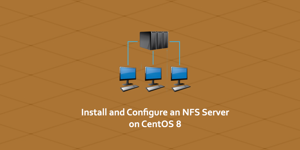 How to Install and Configure an NFS Server on CentOS 8