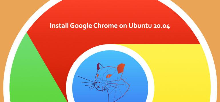 How to Install Google Chrome Web Browser on Ubuntu 20.04