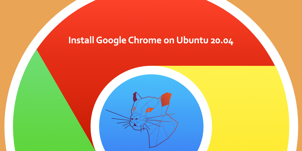 How to Install Google Chrome Web Browser on Ubuntu 20.04