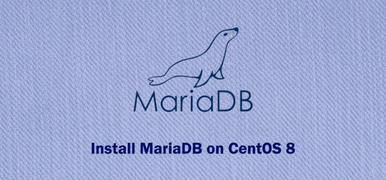How to Install MariaDB on CentOS 8