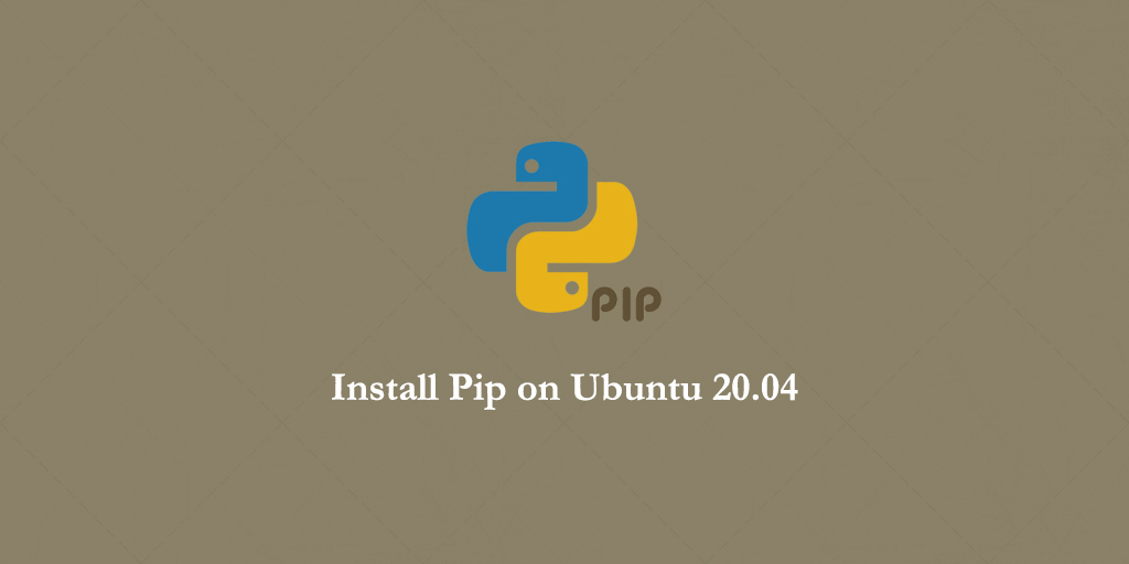 How to Install Python Pip on Ubuntu 20.04