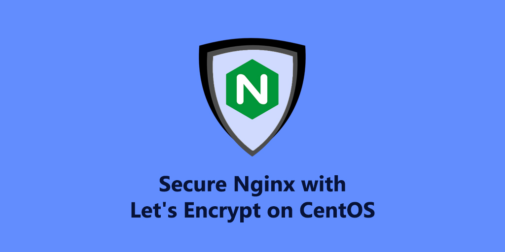Secure Nginx with Let's Encrypt on CentOS 8