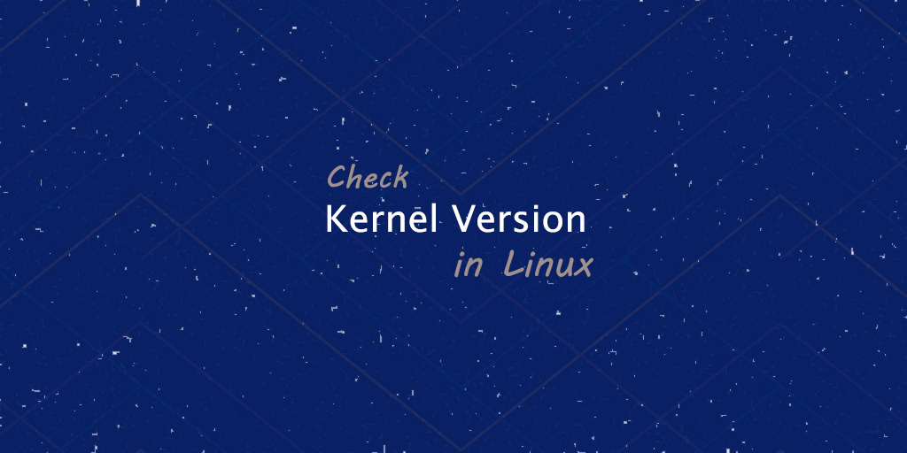 how to check the kernel version in linux
