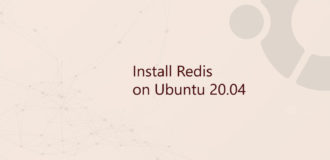How to Install and Configure Redis on Ubuntu 20.04