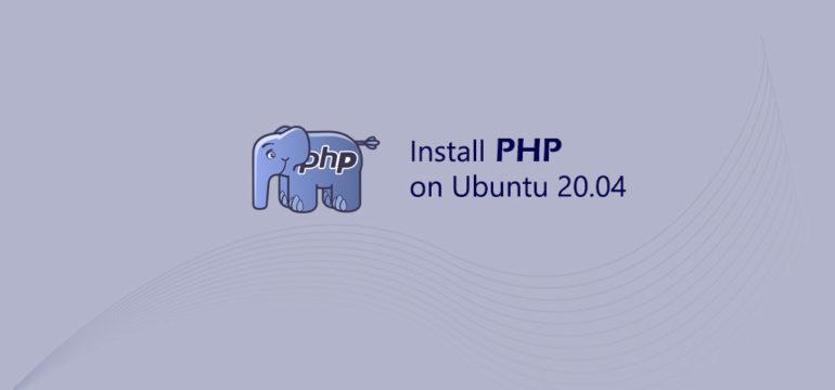 How to Install PHP 7.4 on Ubuntu 20.04