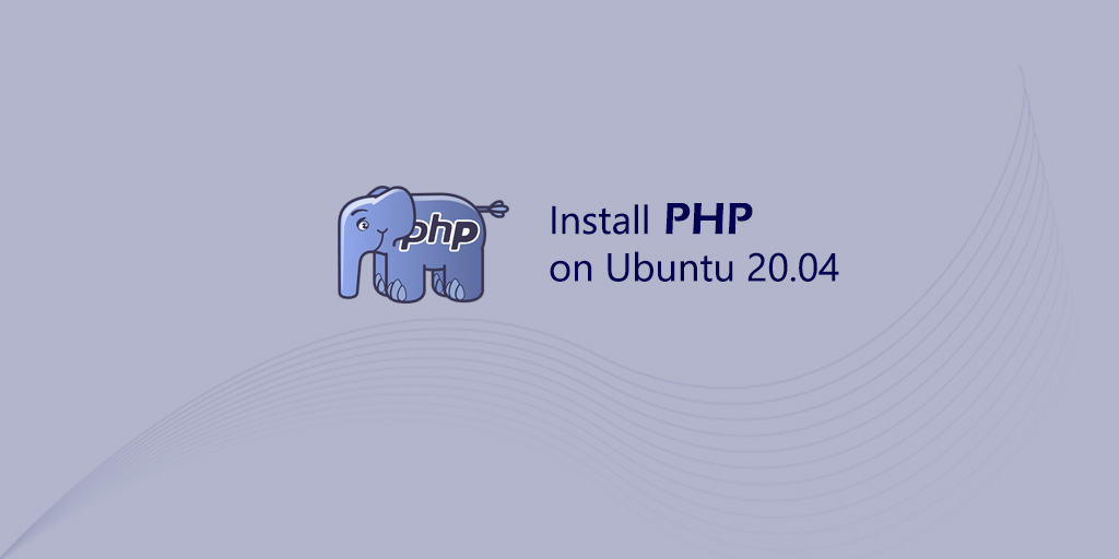 How to Install PHP 7.4 on Ubuntu 20.04