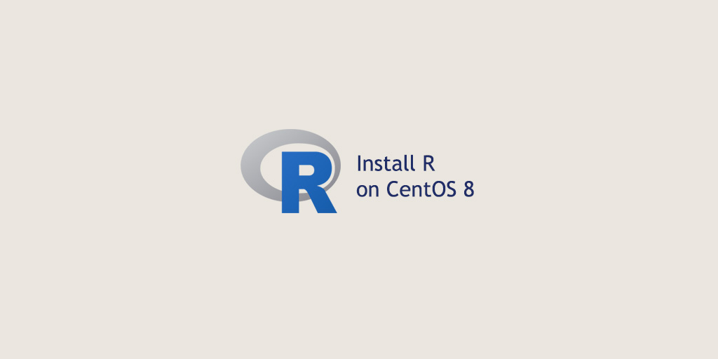 How to Install R on CentOS 8