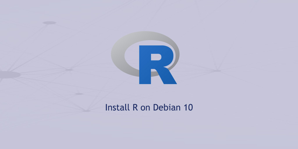 How to Install R on Debian 10