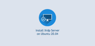 How to Install Xrdp Server (Remote Desktop) on Ubuntu 20.04